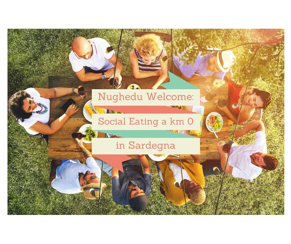 Nughedu Welcome: social eating a km 0 in Sardegna