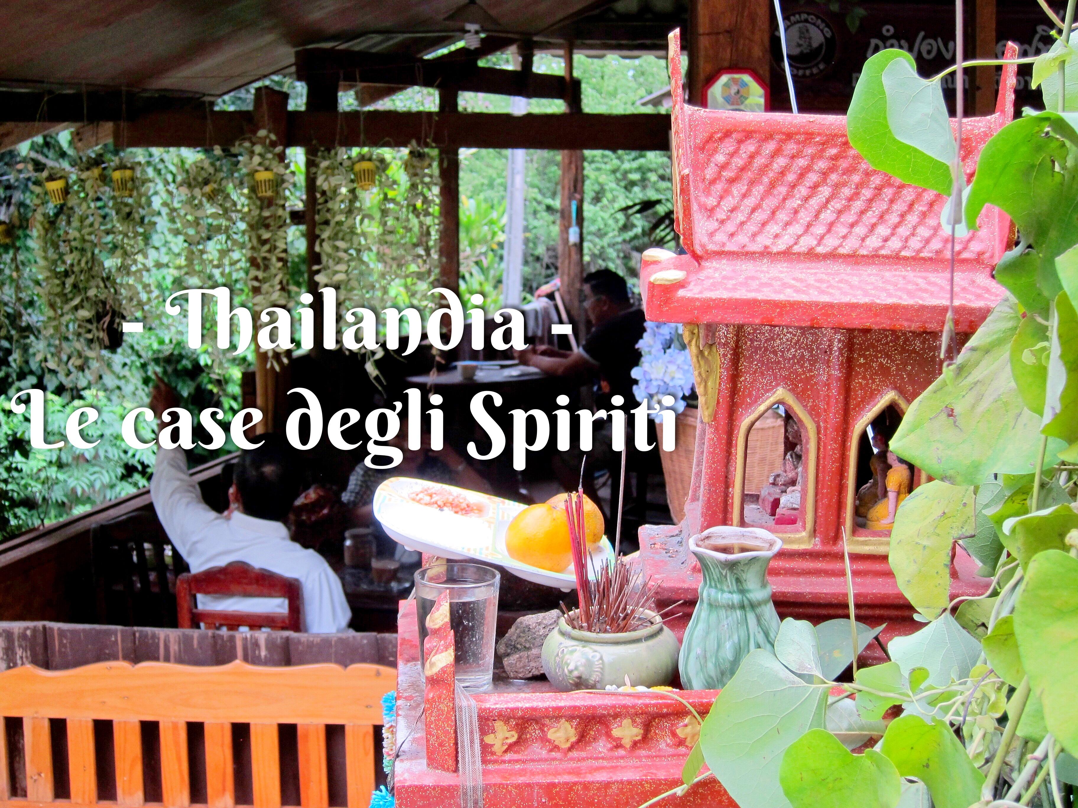 Le case degli Spiriti in Thailandia