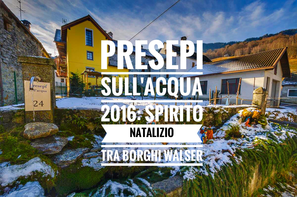 Presepi sull'acqua: magico evento diffuso in Alta Val d'Ossola, tra borghi walser e natura