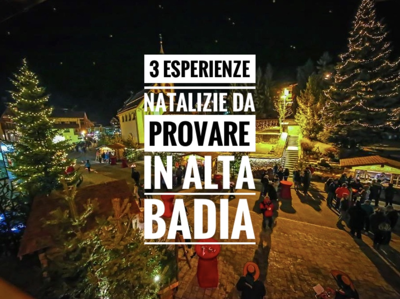Alta Badia: 3 esperienze natalizie da provare in Alta Badia questo inverno